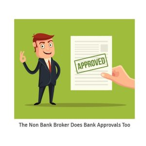The Non Bank Broker Does Bank Approvals Too